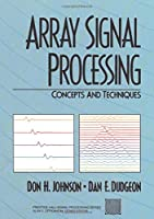 Array Signal Processing: Concepts and Techniques (Prentice-hall Signal Processing Series)