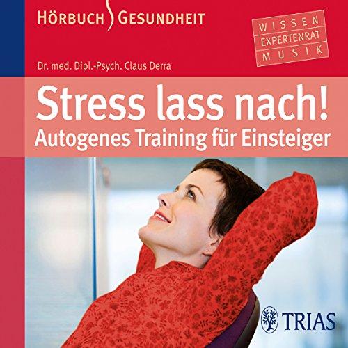 Stress lass nach. Autogenes Training für Einsteiger Titelbild