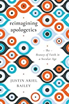 Reimagining Apologetics: The Beauty of Faith in a Secular Age