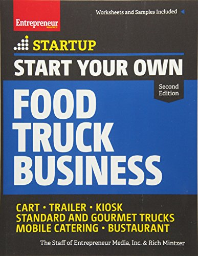 Start Your Own Food Truck Business: Cart – Trailer – Kiosk – Standard and Gourmet Trucks – Mobile…