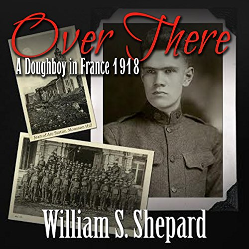 Over There: A Doughboy in France 1918 audiobook cover art