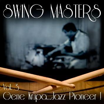 Vol. 3: Gene Krupa...Jazz Pioneer!