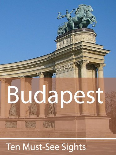 Ten Must-See Sights: Budapest (English Edition)