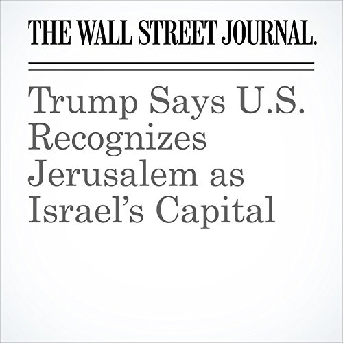 Trump Says U.S. Recognizes Jerusalem as Israel's Capital copertina