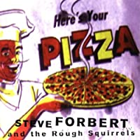 and the Rough Squirrels Here's Your Pizza