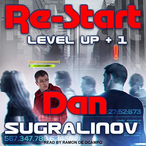 Re-Start     Level UP Series, Book 1              By:                                                                                                                                 Dan Sugralinov,                                                                                        Irene Woodhead - translator,                                                                                        Neil P. Woodhead - translator                               Narrated by:                                                                                                                                 Ramon De Ocampo                      Length: 15 hrs and 3 mins     19 ratings     Overall 4.4