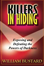Killers In Hiding: Exposing and Defeating the Powers of Darkness
