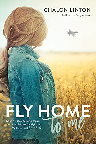 Fly Home to Me (Flying in Love, #2) by [Chalon Linton]