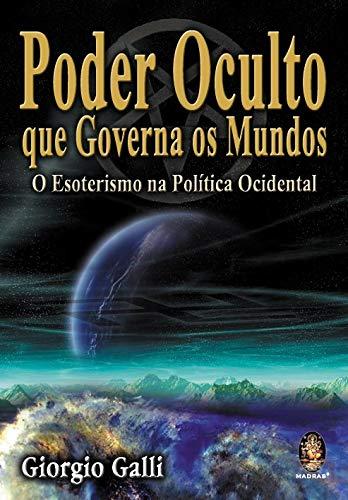 Poder oculto que governa os mundos: O esoterismo na política ocidental