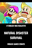 If Roblox was Realistic Natural Disaster Survival: Roblox games comics