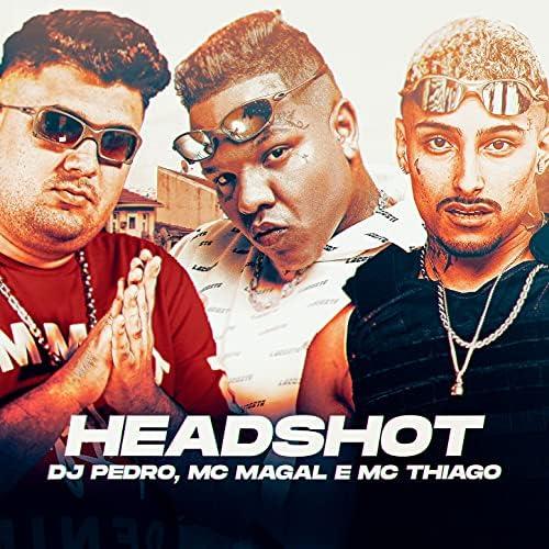 Dj Pedro, Mc Thiago & Mc Magal