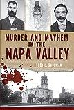 Murder and Mayhem in the Napa Valley (Murder & Mayhem)