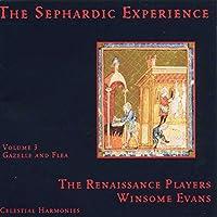 The Sephardic Experience: Volume 3, Gazelle & Flea