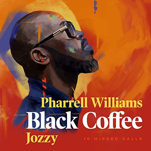 Black Coffee feat. Pharrell Williams & Jozzy