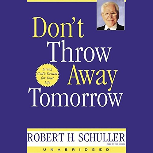 Don't Throw Away Tomorrow Audiobook By Robert H. Schuller cover art