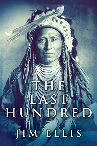 The Last Hundred: A Novel Of The Apache Wars (English Edition)