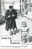 Down the Up Staircase: Three Generations of a Harlem Family