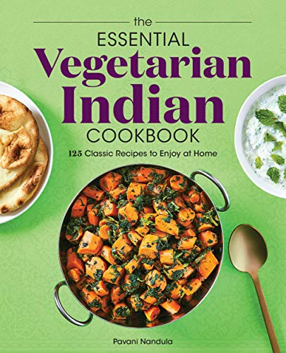 The Essential Vegetarian Indian Cookbook: 125 Classic Recipes to Enjoy at Home (English Edition)