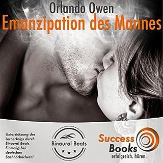 Emanzipation des modernen Mannes                   Autor:                                                                                                                                 Orlando Owen                               Sprecher:                                                                                                                                 Orlando Owen                      Spieldauer: 1 Std. und 32 Min.     36 Bewertungen     Gesamt 4,7