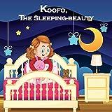 Koofo, The Sleeping- Beauty: Don't we all love to sleep?! (English Edition)