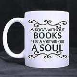 Taza de té y café con texto en inglés 'Humor Saying a Room Without Books is Like a Body Without a Soul Te/Coffee Cup 100% cerámica de 11 onzas'