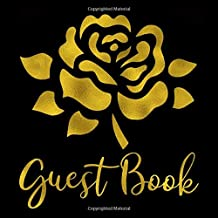 Guest Book: Black & Gold Rose Keepsake Memory Guestbook - Pretty, Elegant Floral Sign in Journal with Space for Visitors to Write Message, Lines for Email, Name and Address - Square Format