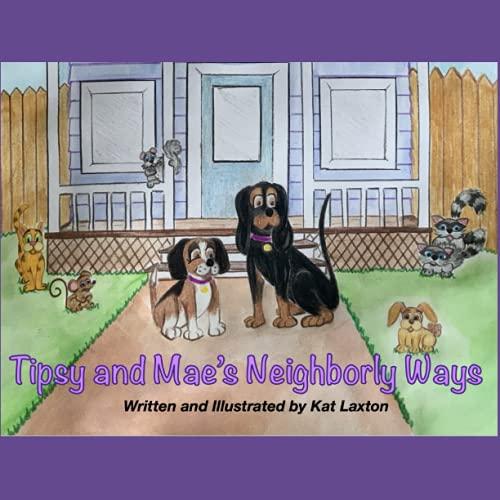 Tipsy and Mae's Neighborly Ways