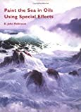 Best Sea Oils - Paint the Sea in Oils Using Special Effects Review