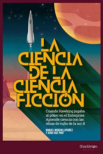 La Ciencia de la Ciencia ficción: Cuando Hawking jugaba al póker en el Enterprise. Aprende ciencia con las obras de culto del Sci-Fi.