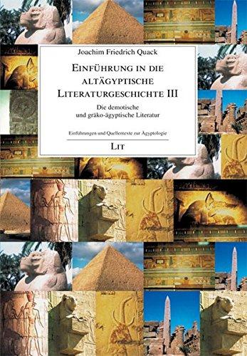 Einführung in die altägyptische Literaturgeschichte III: Die demotische und gräko-ägyptische Literatur (Einführungen und Quellentexte zur Ägyptologie)