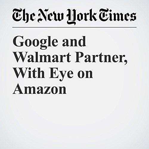 Google and Walmart Partner, With Eye on Amazon copertina