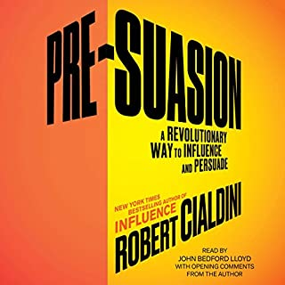 Pre-Suasion     Channeling Attention for Change              Written by:                                                                                                                                 Robert Cialdini Ph.D.                               Narrated by:                                                                                                                                 John Bedford Lloyd                      Length: 9 hrs and 24 mins     79 ratings     Overall 4.7