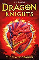 The Flame Dragon (Dragon Knights)