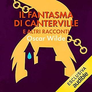 Il fantasma di Canterville e altri racconti                   Di:                                                                                                                                 Oscar Wilde                               Letto da:                                                                                                                                 Alberto Angrisano                      Durata:  3 ore e 29 min     31 recensioni     Totali 4,4