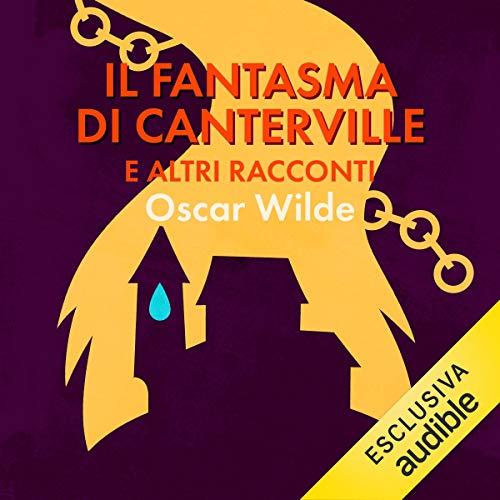 """Oscar Wilde: """"Il fantasma di Canterville e altri racconti"""""""