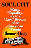 Image of Soul City: Race, Equality, and the Lost Dream of an American Utopia