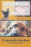 Come addestrare un cane da pattuglia discriminante di Bloodhound e Scent della polizia (Italian) (Italian Edition)