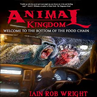 Animal Kingdom: An Apocalyptic Novel                   By:                                                                                                                                 Iain Rob Wright                               Narrated by:                                                                                                                                 Peter Bishop                      Length: 5 hrs and 43 mins     63 ratings     Overall 3.9