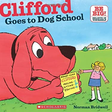 Clifford Goes To Dog School (Clifford 8x8)