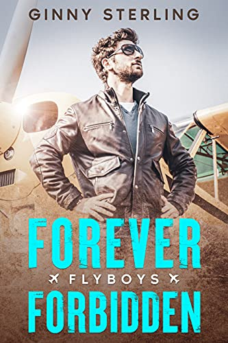Forever Forbidden: A Sweet Contemporary Romance (Flyboys Book 3) (English Edition)