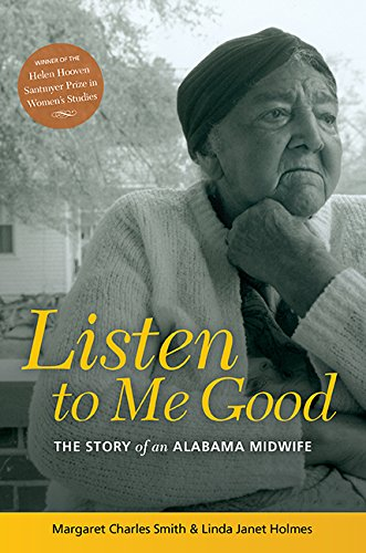 LISTEN TO ME GOOD: THE STORY OF AN ALABAMA MIDWIFE