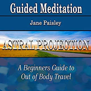 Guided Meditation for Astral Projection (Out of Body Travel for Beginners, Out of Body Travel for Beginners, Spirit Travel, Silent Meditation, Self Help & Wellness) audiobook cover art