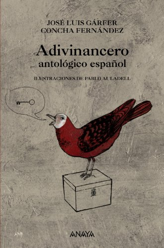Adivinancero antológico español (Literatura Infantil (6-11 Años) - Adivinanzas)