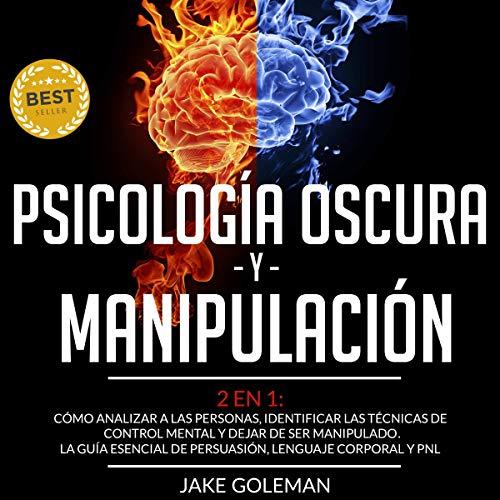 Psicología Oscura y Manipulación - 2 en 1 [Dark Psychology and Manipulation - 2 in 1] Titelbild