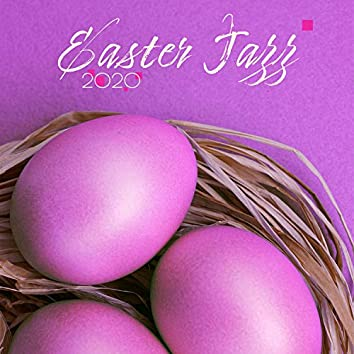 Easter Jazz 2020: Happy Easter Everyone, Easter With Me