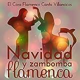 Navidad y Zambomba Flamenca. El Coro Flamenco Canta Villancicos