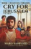 Cry for Jerusalem | Book 1 63-66 CE: Resisting Tyranny