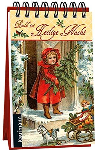 Bald ist Heilige Nacht: Ein nostalgischer Adventskalender (Adventskalender für Erwachsene / Nostalgie-Aufstell-Buch)