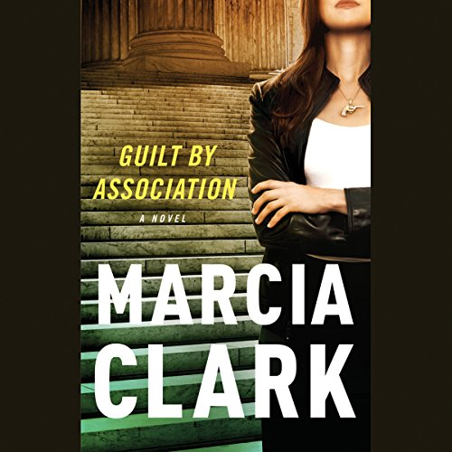 Guilt by Association Audiobook By Marcia Clark cover art