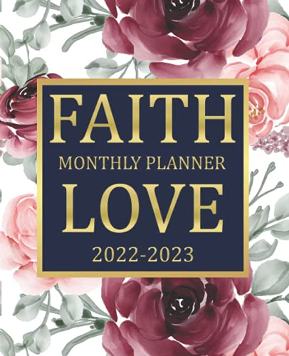 FAITH LOVE 2022-2023 Monthly Planner: Inspirational Yearly & Monthly Calendar 2022-23 for Woman ,Jan
